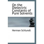On the Dielectric Constants of Pure Solvents by Herman Schlundt