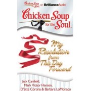 Chicken Soup for the Soul: My Resolution from This Day Forward by Jack Canfield