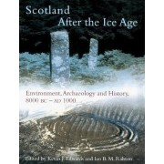 Scotland After the Ice Age by Kevin J. Edwards