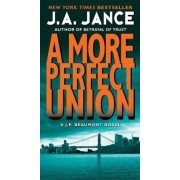 More Perfect Union by J. A. Jance