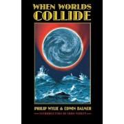 When Worlds Collide by Philip Wylie