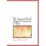 The Imperial Island; England's Chronicle in Stone by James F Hunnewell