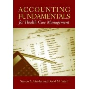 Accounting Fundamentals for Health Care Management by Steven A. Finkler