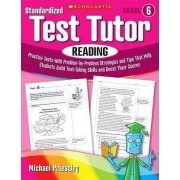 Standardized Test Tutor: Reading, Grade 6 by Michael Priestley