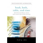 Book, Bath, Table, and Time by Fred P Edie