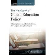 Handbook of Global Education Policy by Karen Mundy