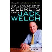 29 Leadership Secrets from Jack Welch by Robert Slater