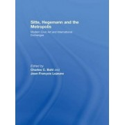 Sitte, Hegemann and the Metropolis by Charles Bohl