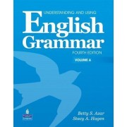 Understanding and Using English Grammar Vol. a Student Book and Workbook a (with Answer Key) Pack by Betty Schrampfer Azar