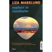 Explozii in Stockholm - Liza Marklund