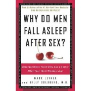 Why Do Men Fall Asleep After Sex? by Mark Leyner