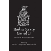 The Haskins Society Journal 27: 2015. Studies in Medieval History
