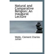 Natural and Comparative Religion by Webb Clement Charles Julian