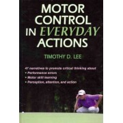 Motor Control in Everyday Actions by Tim Lee