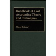 Handbook of Cost Accounting Theory and Techniques by Ahmed Belkaoui