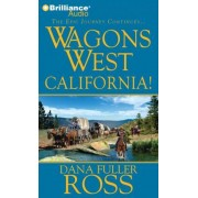 Wagons West California! by Dana Fuller Ross