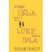 When Isla Meets Luke Meets Isla by Rhian Tracey