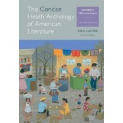 The Concise Heath Anthology of American Literature: Volume 2 by Paul Lauter