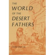 The World of the Desert Fathers by Columba Stewart