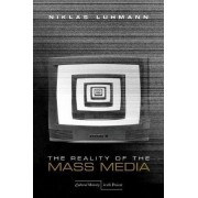 The Reality of the Mass Media by Niklas Luhmann