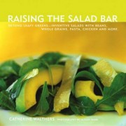 Raising the Salad Bar by Catherine Walthers