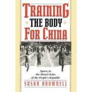 Training the Body for China by Susan Brownell