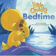 Little Quack's Bedtime by Lauren Thompson 196
