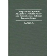 Comparative Empirical Analysis of Cultural Values and Perceptions of Political Economy Issues by Dan Voich