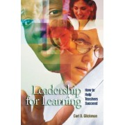 Leadership for Learning by Carl D. Glickman