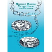 Molecular Markers, Natural History and Evolution by John C. Avise