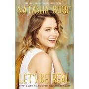 Let's Be Real by Natasha Bure