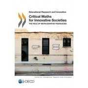 Critical Maths for Innovative Societies by Centre for Educational Research & Innovation