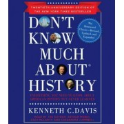 Don't Know Much about History by Kenneth C Davis
