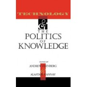 Technology and the Politics of Knowledge by Andrew Feenberg