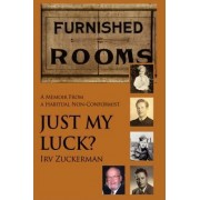 Just My Luck? by Irv Zuckerman