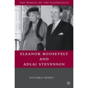 Eleanor Roosevelt and Adlai Stevenson by Richard Henry