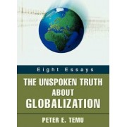 The Unspoken Truth about Globalization by Peter E Temu