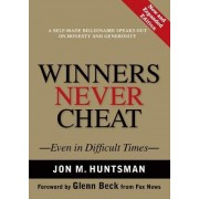 Winners Never Cheat by Jon Huntsman