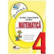Stiu sa lucrez la... Matematica. Clasa a 4-a - Aurel Maior Angelica Calugarita
