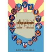 Arizona's Hispanic Flyboys 1941-1945 by Rudolph C Villarreal