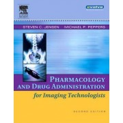 Pharmacology and Drug Administration for Imaging Technologists by Steven C. Jensen