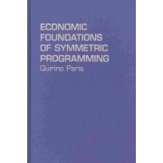 Economic Foundations of Symmetric Programming by Quirino Paris