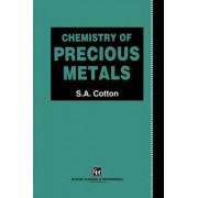 Chemistry of Precious Metals by Simon Cotton