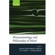 Phenomenology and Philosophy of Mind by David Woodruff Smith