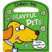 Carry-Me Playful Pets! by Lara Ede