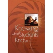 Knowing What Students Know by Committee on the Foundations of Assessment