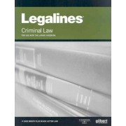 Legalines on Criminal Law, Keyed to Lafave by Jonathan Neville