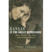 Kansas in the Great Depression by Peter Fearon
