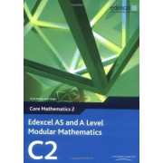 Keith Pledger Edexcel AS and A Level Modular Mathematics Core Mathematics 2 C2 (Edexcel GCE Modular Maths)