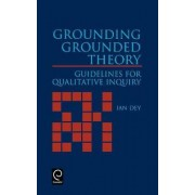 Grounding Grounded Theory by Ian Dey